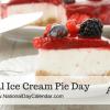 National Ice Cream Pie Day