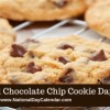 Celebrate National Chocolate Chip Cookie Day!!!!!